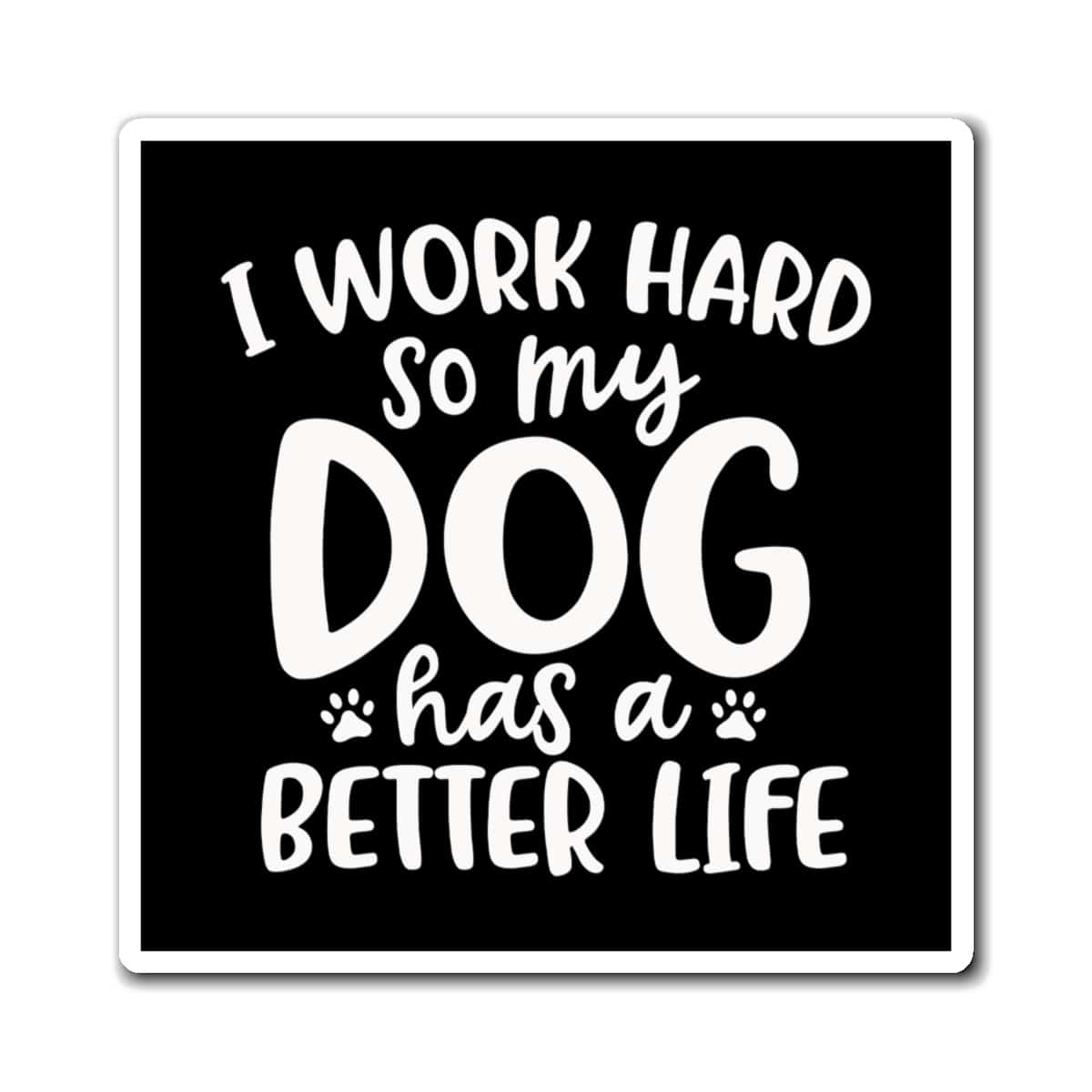 Funny Fridge Magnet For Dog Lovers & Pet Parents
